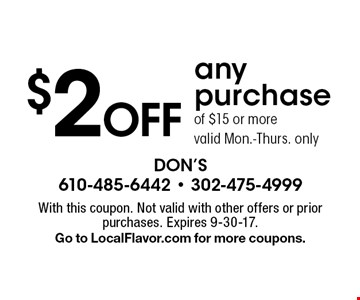 $2 Off any purchase of $15 or more. Valid Mon.-Thurs. only. With this coupon. Not valid with other offers or prior purchases. Expires 9-30-17. Go to LocalFlavor.com for more coupons.