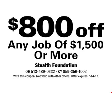$800 off any job of $1,500 or more. With this coupon. Not valid with other offers. Offer expires 7-14-17.