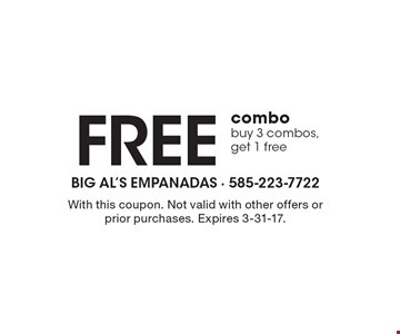 Free combo. Buy 3 combos, get 1 free. With this coupon. Not valid with other offers or prior purchases. Expires 3-31-17.