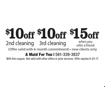 $10 off 2nd cleaning. $10 off 3rd cleaning. $15 off when you refer a friend. (Offer valid with 6-month commitment) - new clients only. With this coupon. Not valid with other offers or prior services. Offer expires 6-23-17.