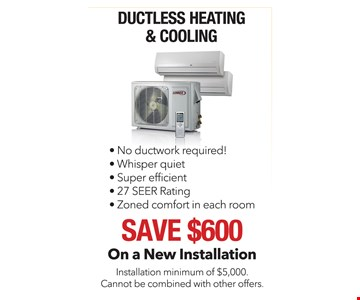 Ductless heating and cooling. Save $600 on a new installation