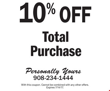 10% OFF Total Purchase. With this coupon. Cannot be combined with any other offers.Expires 7/14/17.