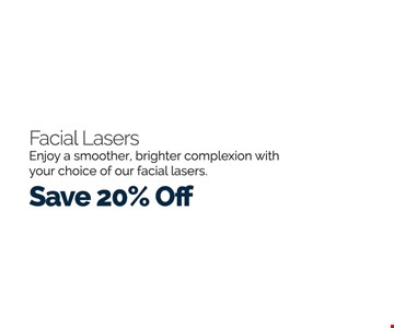 Facial lasers 20% off