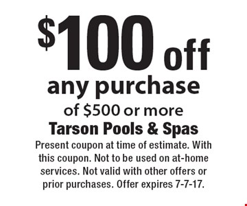 $100 off any purchase of $500 or more. Present coupon at time of estimate. With this coupon. Not to be used on at-home services. Not valid with other offers or prior purchases. Offer expires 7-7-17.