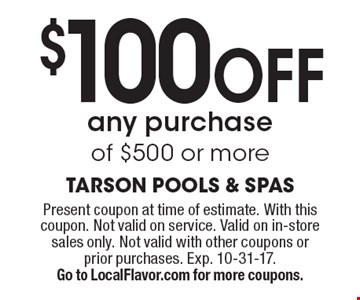 $100 off any purchase of $500 or more. Present coupon at time of estimate. With this coupon. Not valid on service. Valid on in-store sales only. Not valid with other coupons or prior purchases. Exp. 10-31-17. Go to LocalFlavor.com for more coupons.