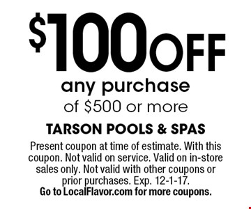 $100 Off any purchase of $500 or more. Present coupon at time of estimate. With this coupon. Not valid on service. Valid on in-store sales only. Not valid with other coupons or prior purchases. Exp. 12-1-17. Go to LocalFlavor.com for more coupons.