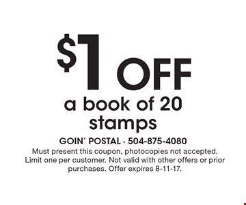 $1 off a book of 20 stamps. Must present this coupon, photocopies not accepted. Limit one per customer. Not valid with other offers or prior purchases. Offer expires 8-11-17.