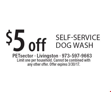 $5 off self-service dog wash. Limit one per household. Cannot be combined with any other offer. Offer expires 3/30/17.
