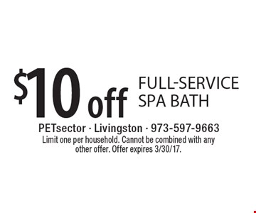 $10 off full-service spa bath. Limit one per household. Cannot be combined with any other offer. Offer expires 3/30/17.