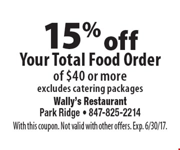 15% off Your Total Food Order of $40 or more, excludes catering packages. With this coupon. Not valid with other offers. Exp. 6/30/17.