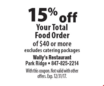 15% off your total food order of $40 or more. Excludes catering packages. With this coupon. Not valid with other offers. Exp. 12/1/17.