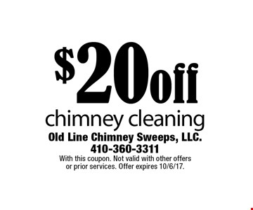 $20o ff chimney cleaning. With this coupon. Not valid with other offers or prior services. Offer expires 10/6/17.