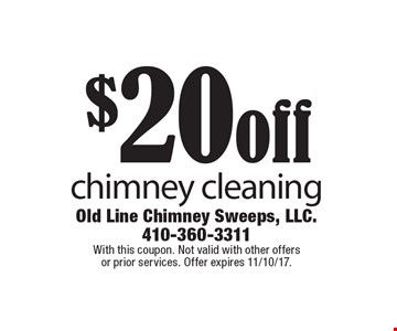 $20 off chimney cleaning. With this coupon. Not valid with other offers or prior services. Offer expires 11/10/17.