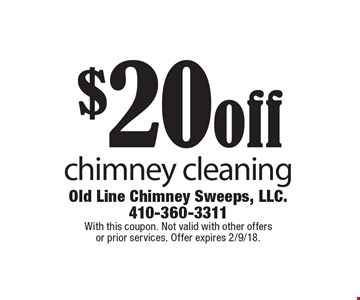 $20 off chimney cleaning. With this coupon. Not valid with other offers or prior services. Offer expires 2/9/18.