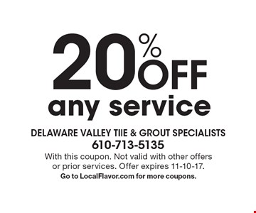 20% OFF any service. With this coupon. Not valid with other offers or prior services. Offer expires 11-10-17. Go to LocalFlavor.com for more coupons.