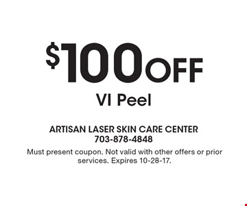 $100 Off VI Peel. Must present coupon. Not valid with other offers or prior services. Expires 10-28-17.