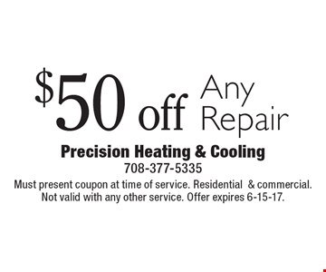$50 off Any Repair. Must present coupon at time of service. Residential& commercial. Not valid with any other service. Offer expires 6-15-17.