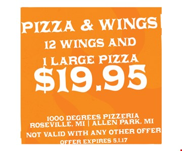 $19.95 Pizza & Wings 12 Wings & 1 Large Pizza)