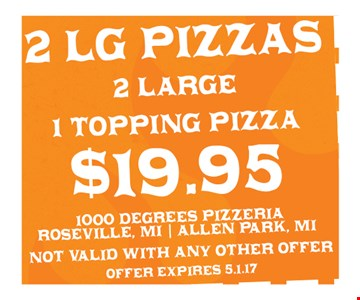 $19.95 2 Large 1-Topping Pizzas