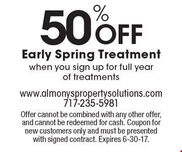 50% Off Early Spring Treatment when you sign up for full year of treatments. Offer cannot be combined with any other offer, and cannot be redeemed for cash. Coupon for new customers only and must be presented with signed contract. Expires 6-30-17.