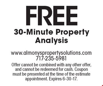Free 30-Minute Property Analysis. Offer cannot be combined with any other offer, and cannot be redeemed for cash. Coupon must be presented at the time of the estimate appointment. Expires 6-30-17.
