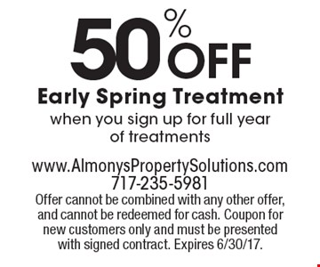 50% Off Early Spring Treatment when you sign up for full year of treatments. Offer cannot be combined with any other offer, and cannot be redeemed for cash. Coupon for new customers only and must be presented with signed contract. Expires 6/30/17.