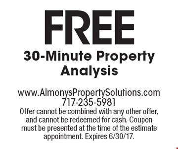 Free 30-Minute Property Analysis. Offer cannot be combined with any other offer, and cannot be redeemed for cash. Coupon must be presented at the time of the estimate appointment. Expires 6/30/17.