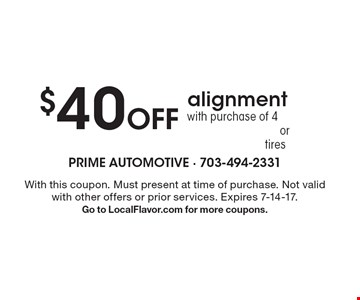 $40 Off alignment with purchase of 4 General Tire or Continental tires. With this coupon. Must present at time of purchase. Not valid with other offers or prior services. Expires 7-14-17. Go to LocalFlavor.com for more coupons.