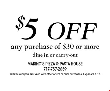 $5 Off any purchase of $30 or more, dine in or carry-out. With this coupon. Not valid with other offers or prior purchases. Expires 9-1-17.