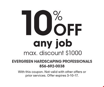 10% Off any job. Max. discount $1000. With this coupon. Not valid with other offers or prior services. Offer expires 3-10-17.