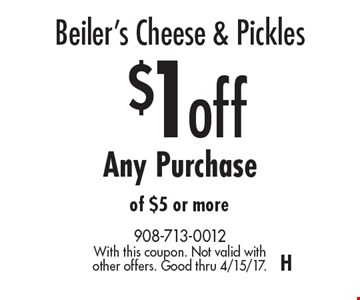 Beiler's Cheese & Pickles – $1 off Any Purchase of $5 or more. With this coupon. Not valid with other offers. Good thru 4/15/17. H