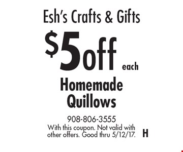 Esh's Crafts & Gifts $5off each Homemade Quillows. With this coupon. Not valid with other offers. Good thru 5/12/17.H