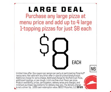 Purchase any large pizza at menu price and add up to 4 large 1-topping pizzas for just $8 each