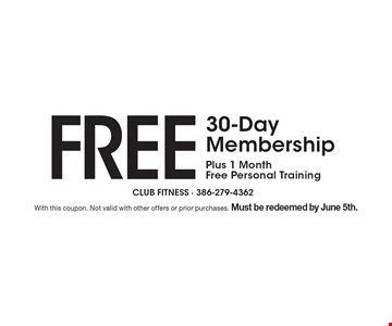 Free 30-Day Membership, Plus 1 Month Free Personal Training. With this coupon. Not valid with other offers or prior purchases. Must be redeemed by June 5th.