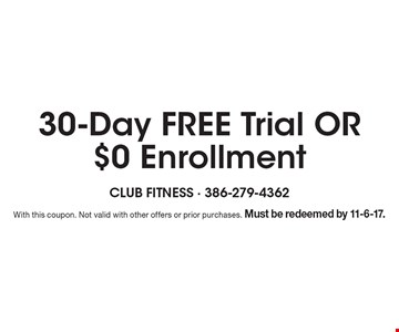 30-Day FREE Trial OR $0 Enrollment. With this coupon. Not valid with other offers or prior purchases. Must be redeemed by 11-6-17.