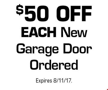 $50 OFF EACH New Garage Door Ordered. Expires 8/11/17.