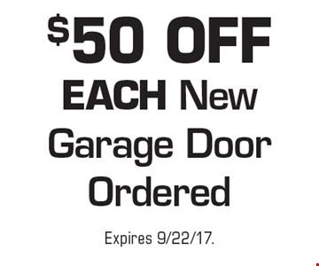 $50 Off Each New Garage Door Ordered. Expires 9/22/17.