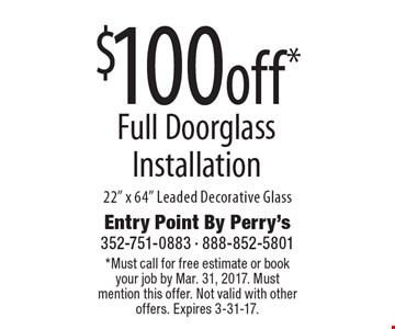 $100 off* Full Doorglass Installation. 22