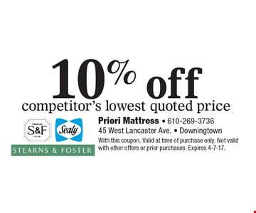 10% off competitor's lowest quoted price. With this coupon. Valid at time of purchase only. Not valid with other offers or prior purchases. Expires 4-7-17.