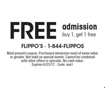 Free admission. buy 1, get 1 free. Must present coupon. Purchased admission must of same value or greater. Not valid on special events. Cannot be combined with other offers or specials. No cash value. Expires 6/23/17. Code: sun1
