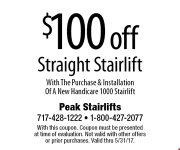 $100 off Straight Stairlift With The Purchase & Installation Of A New Handicare 1000 Stairlift. With this coupon. Coupon must be presentedat time of evaluation. Not valid with other offers or prior purchases. Valid thru 5/31/17.