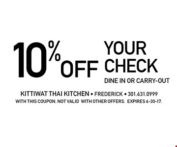 10% off your check. Dine in or carry-out. With this coupon. Not valid with other offers. Expires 6-30-17.
