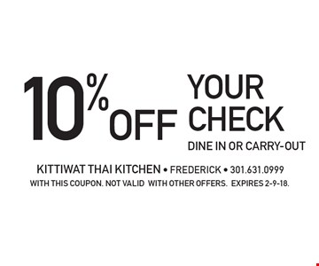 10% off your check. Dine in or carry-out. with this coupon. not valid with other offers. Expires 2-9-18.