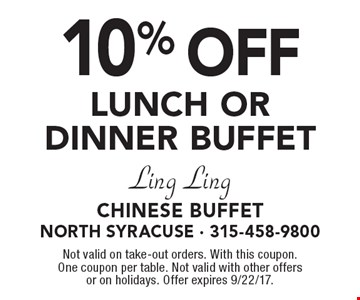 10% off LUNCH OR DINNER BUFFET. Not valid on take-out orders. With this coupon. One coupon per table. Not valid with other offers or on holidays. Offer expires 9/22/17.