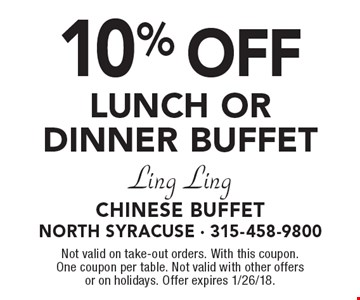 10% off LUNCH OR DINNER BUFFET. Not valid on take-out orders. With this coupon. One coupon per table. Not valid with other offers or on holidays. Offer expires 1/26/18.