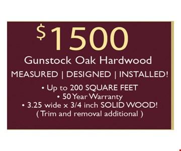 $1500 Gunstock oak hardwood