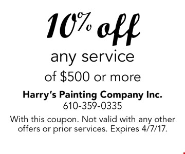 10% off any service of $500 or more. With this coupon. Not valid with any other offers or prior services. Expires 4/7/17.
