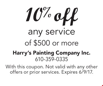 10% off any service of $500 or more. With this coupon. Not valid with any other offers or prior services. Expires 6/9/17.