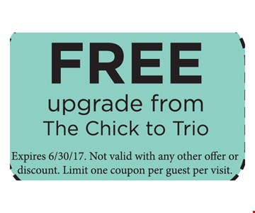 Free upgrade for the chick to trio