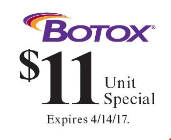 Botox $11 Unit Special. Expires 4/14/17.